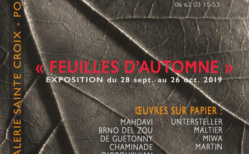 «Feuilles d'Automnes»  Galerie Saintes Croix et Galerie Andre & Léon– Exposition commune et collective